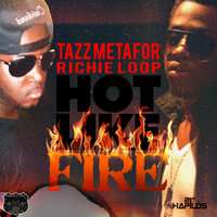 Hot Like Fire — Richie Loop, Tazz Metafore & Richie Loop, Tazz Metafore