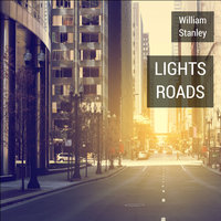 Lights Roads — William Stanley