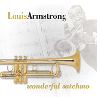 Wonderful Satchmo — Louis Armstrong