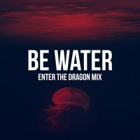 Be Water — Pete Augusta