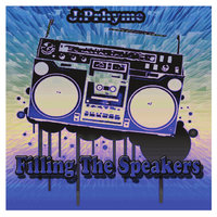 Filling the Speakers - EP — JPrhyme