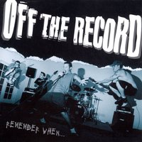 Remember When — Off The Record