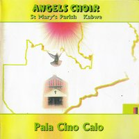 Pala Cino Calo — Angels Choir St Mary's Parish Kabwe