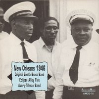 New Orleans 1946 — Eclipse Alley Five, Original Zenith Brass Band, Eclipse Alley Five, Avery-Tillman Band, Original Zenith Brass Band, Avery-Tillman Band
