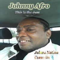 Jubwa Nation Come On — Johnny Afro