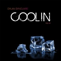 Coolin' the EP — Dylan Synclaire