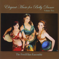 Elegant Music for Belly Dance, Vol. 2 — The Fred Elias Ensemble