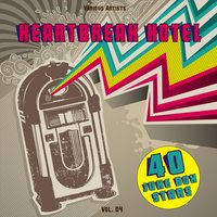 Heartbreak Hotel, Vol. 04 (40 Juke Box Stars) — сборник