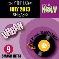 July 2013 Urban Smash Hits — Off The Record