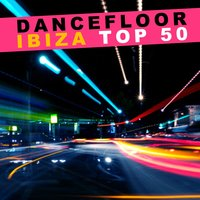 Dancefloor Ibiza Top 50 — сборник