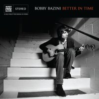 Better In Time — Bobby Bazini