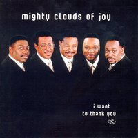 I Want to Thank You — The Mighty Clouds Of Joy