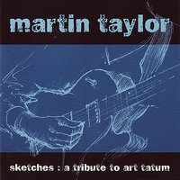 Sketches: A Tribute To Art Tatum — Ike Isaacs, Martin Taylor