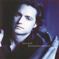 Slowing Down The World — Chris Botti