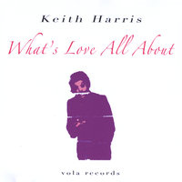 What's Love All About 2010 — Keith Harris
