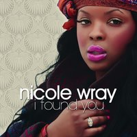 I Found You — Nicole Wray