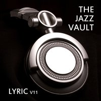 The Jazz Vault: Lyric, Vol. 11 — сборник