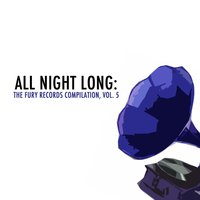 All Night Long: The Fury Records Compilation, Vol. 5 — сборник