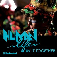 In It Together — Human Life