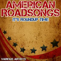 American Roadsongs - It's Roundup Time — сборник