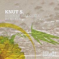 Summer Has Come — Knut S.