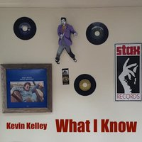 What I Know — Kevin Kelley