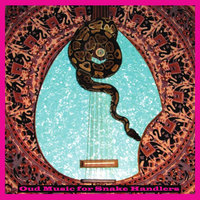 Oud Music for Snake Handlers — Tom Moran