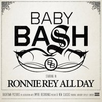 Ronnie Rey All Day — Baby Bash