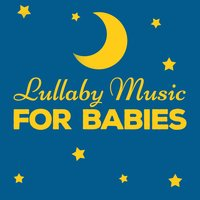 Lullaby Music for Babies — Bedtime baby, Baby Lullaby, Baby Lullaby|Bedtime Baby