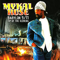 Babylon 9/11 Tip of the Iceberg — Mykal Rose