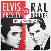 Elvis Presley vs. Ral Donner: Battle of the Voices — Elvis Presley