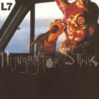 Hungry For Stink — L7