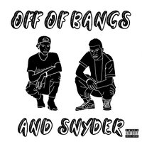 Off of Bangs & Snyder — Christo, Dre Swisher