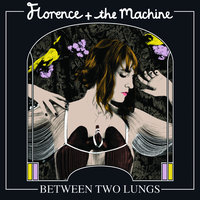 Between Two Lungs — Florence + The Machine