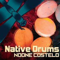 Native Drums — Noone Costelo
