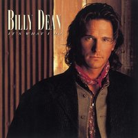 It's What I Do — Billy Dean