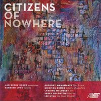 Citizens of Nowhere — Lansing Mcloskey, Lee Hyla, Gregory Wanamaker, Perry Goldstein, Nickitas Demos, Kenneth Long