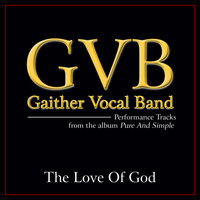 The Love Of God — Gaither Vocal Band