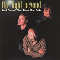 The Light Beyond — Frank Gambale, Steve Smith, Stuart Hamm