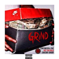Grind - Single — Vee Tha Rula, Continental Five, Cokeboy Droop