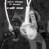 Call Me — Dwele, Slum Village