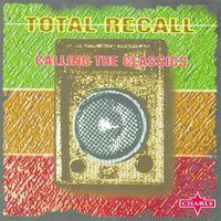 Total Recall - Calling The Classics — сборник
