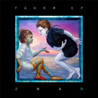 Faker EP — Zhao