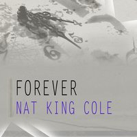 Forever — Nat King Cole