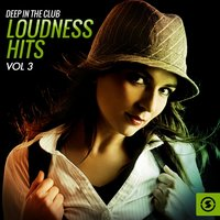 Deep in the Club: Loudness Hits, Vol. 3 — сборник