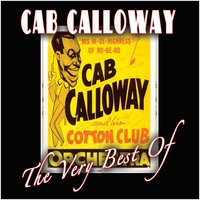 The Very Best Of — Cab Calloway Orchestra