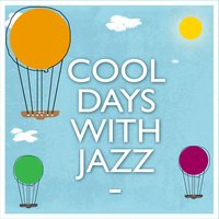 Cool Days with Jazz — Cool Jazz Music Club