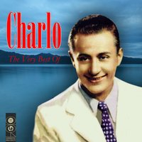 The Very Best Of — Charlo