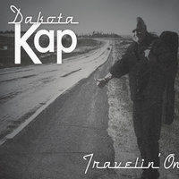 Travelin' On — Dakota Kap