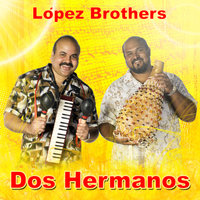 Dos Hermanos — Lopez Brothers
